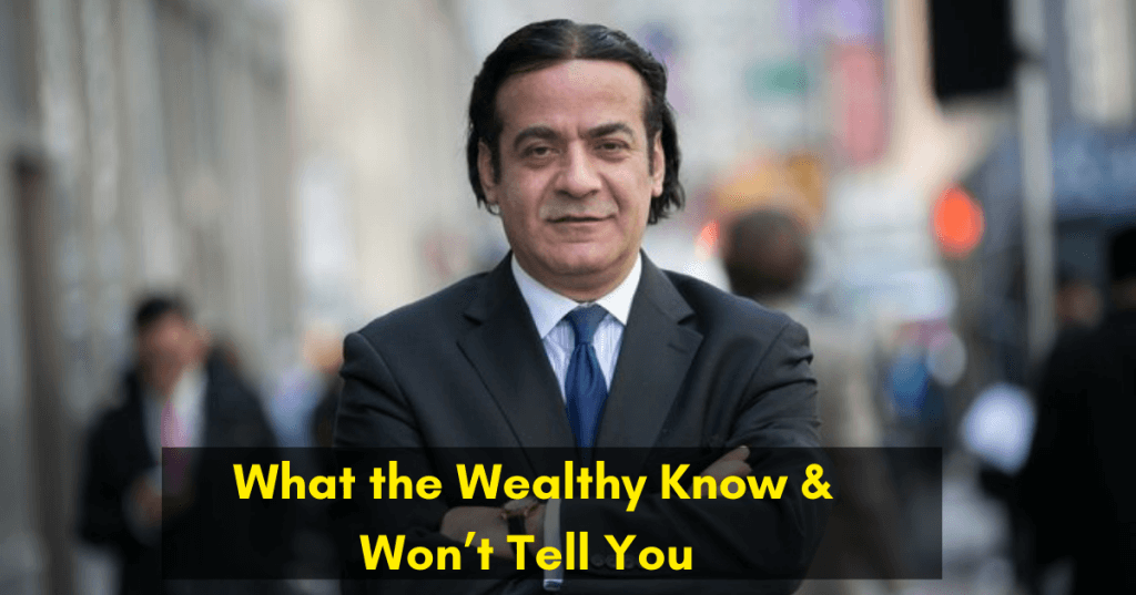what the wealthy know and won't tell you