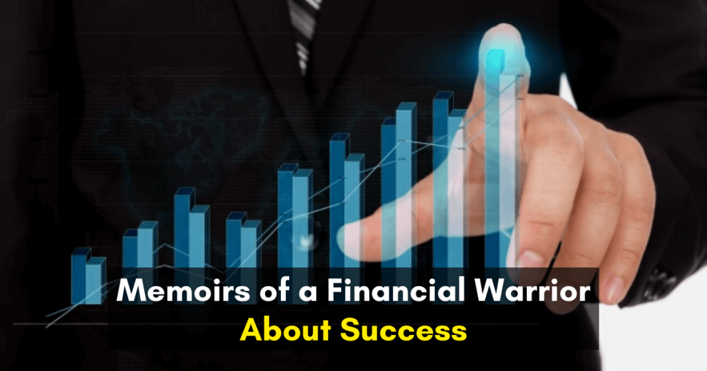 memoirs of a financial warrior about success